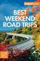 Cover for Fodor's Best Weekend Road Trips