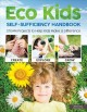 Cover for Eco kids self-sufficiency handbook: STEAM projects to help kids make a diff...
