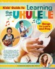 Cover for Kids' guide to learning the ukulele: 24 songs to learn and play