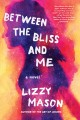 Cover for Between the bliss and me