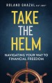 Cover for Take the Helm: Navigating Your Way to Financial Freedom