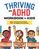 Cover for Thriving with ADHD: workbook for kids
