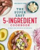 Cover for The Super Easy 5-ingredient Cookbook
