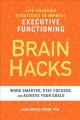 Cover for Brain Hacks: Life-Changing Strategies to Improve Executive Functioning