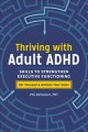 Cover for Thriving With Adult ADHD: Skills to Strengthen Executive Functioning