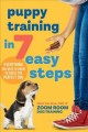 Cover for Puppy Training in 7 Easy Steps: Everything You Need to Know to Raise the Pe...