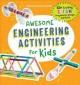 Cover for Awesome engineering activities for kids: 50+ exciting STEAM projects to des...
