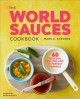 Cover for The world sauces cookbook: 60 regional recipes and 30 perfect pairings
