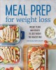 Cover for Meal Prep for Weight Loss: Weekly Plans and Recipes to Lose Weight the Heal...