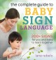 Cover for The Complete Guide to Baby Sign Language: 200+ Signs for You and Baby to Le...