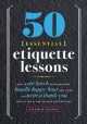 Cover for 50 essential etiquette lessons: how to eat lunch with your boss, handle hap...
