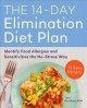 Cover for The 14-day Elimination Diet Plan: Identify Food Allergies and Sensitivities...