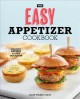 Cover for The Easy Appetizer Cookbook: No-fuss Recipes for Any Occasion