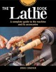 Cover for The lathe book: a complete guide to the machine and its accessories