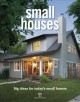 Cover for Small houses: big ideas for today's small homes