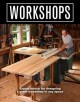 Cover for Workshops: expert advice for designing a great woodshop in any space