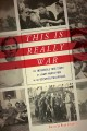 Cover for This is really war: the incredible true story of a Navy nurse POW in the oc...