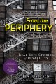 Cover for From the periphery: real-life stories of disability