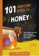 Cover for 101 Amazing Uses for Honey