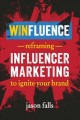 Cover for Winfluence: reframing influencer marketing to ignite your brand