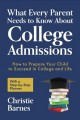 Cover for What Every Parent Needs to Know About College Admissions: How to Prepare Yo...