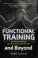 Cover for Functional Training and Beyond: Building the Ultimate Superfunctional Body ...