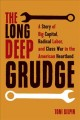 Cover for The Long Deep Grudge: A Story of Big Capital, Radical Labor, and Class War ...