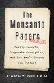 Cover for The Monsanto Papers: Deadly Secrets, Corporate Corruption, and One Man's Se...