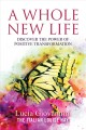 Cover for A Whole New Life: Discover the Power of Positive Transformation