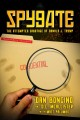 Cover for Spygate: the attempted sabotage of Donald J. Trump