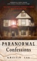 Cover for Paranormal confessions: true stories of hauntings, possession, and horror f...
