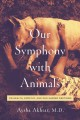 Cover for Our symphony with animals: on health, empathy, and our shared destinies