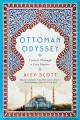 Cover for Ottoman Odyssey: Travels Through a Lost Empire