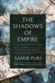 Cover for The shadows of empire: how imperial history shapes our world