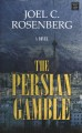 Cover for The persian gamble [Large Print]