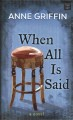 Cover for When all is said [Large Print]