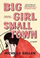 Cover for Big girl, small town: a novel