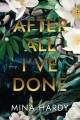Cover for After all I've done: a novel