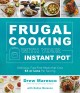 Cover for Frugal Cooking With Your Instant Pot: Delicious, Fuss-Free Meals That Cost ...