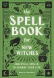 Cover for The spell book for new witches: essential spells to change your life