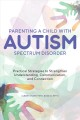 Cover for Parenting a Child With Autism Spectrum Disorder: Practical Strategies to St...