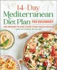 Cover for The 14 Day Mediterranean Diet Plan for Beginners: 100 Recipes to Kick-start...