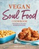 Cover for Vegan soul food cookbook: plant-based, no-fuss southern favorites