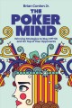 Cover for The Poker Mind: Winning Strategies to Stay Off Tilt and on Top of Your Oppo...