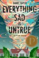 Cover for Everything sad is untrue: (a true story)