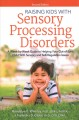 Cover for Raising Kids With Sensory Processing Disorders: A Week-by-week Guide to Hel...