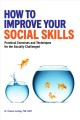 Cover for How to improve your social skills: practical exercises and techniques for t...