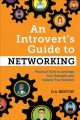 Cover for An Introvert's Guide to Networking: Practical Tools to Leverage Your Streng...