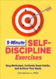 Cover for 5-minute Self-discipline Exercises: Stay Motivated, Cultivate Good Habits, ...