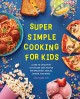 Cover for Super simple cooking for kids